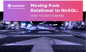 Moving from Relational to NoSQL: How to Get Started
