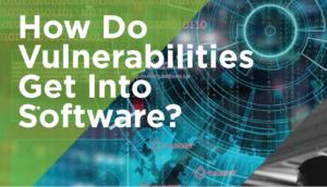 How do vulnerabilities get into software?