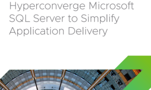 HYPERCONVERGE MICROSOFT SQL SERVER TO SIMPLIFY APPLICATION DELIVERY