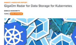 MARKET LANDSCAPE REPORT GigaOm Radar for Data Storage for Kubernetes
