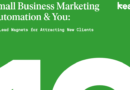 SMALL BUSINESS MARKETING – KEAP AUTOMATION & YOU: 19 LEAD MAGNETS FOR ATTRACTING NEW CLIENTS