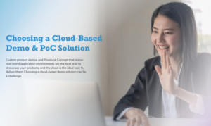 Choosing a Cloud-Based Demo and PoC Solution