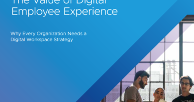 VMWARE REPORT: THE VALUE OF THE DIGITAL EMPLOYEE EXPERIENCE