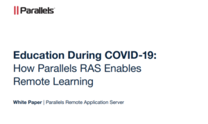 EDUCATION DURING COVID-19: HOW PARALLELS RAS ENABLES REMOTE LEARNING