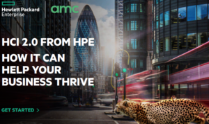 HCI 2.0 From HPE: How it can help your business thrive