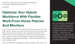 OPTIMIZE YOUR HYBRID WORKFORCE WITH FLEXIBLE WORK-FROM-HOME POLICIES AND MONITORS