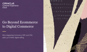 GO BEYOND ECOMMERCE TO DIGITAL COMMERCE