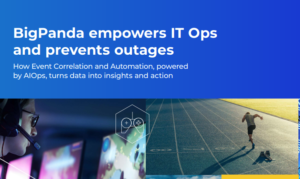 How BigPanda empowers IT Ops and pevents outages