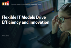 ESG: FLEXIBLE IT MODELS DRIVE EFFICIENCY AND INNOVATION EBOOK