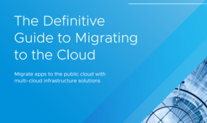 THE DEFINITIVE GUIDE TO MIGRATING TO THE CLOUD