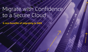 MIGRATE WITH CONFIDENCE TO A SECURE CLOUD