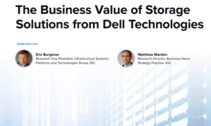 THE BUSINESS VALUE OF STORAGE SOLUTIONS FROM DELL TECHNOLOGIES